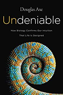 Book Cover: Undeniable: How Biology Confirms Our Intuition That Life Is Designed