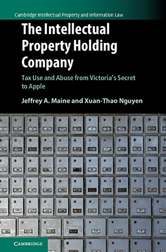 The Intellectual Property Holding Company  Tax Use And Abuse From Victorias Secret To Apple  Cambridge Intellectual Property And Information Law