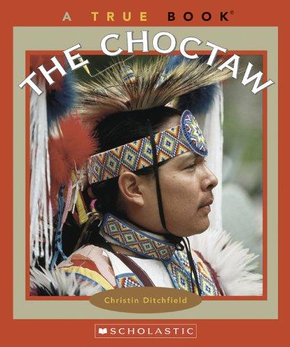 The Choctaw (True Books)