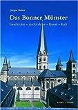 Das Bonner Munster : Geschichte - Architektur - Kunst- Kult, Kaiser, Jürgen and Lechtape, Andreas, 3795414253