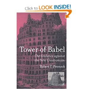 Tower of Babel: The Evidence against the New Creationism Robert T. Pennock
