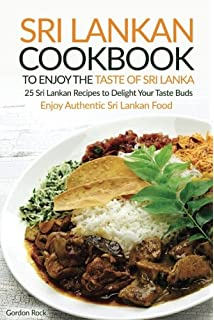 Sri lankan cooking 64 recipes from the chefs and kitchens of sri sri lankan cookbook to enjoy the taste of sri lanka 25 sri lankan recipes to forumfinder Image collections