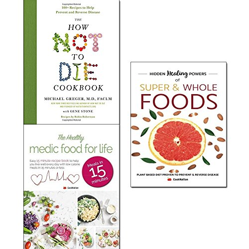 How not to die cookbook [hardcover], hidden healing powers of super & whole foods and healthy medic food for life 3 books collection set
