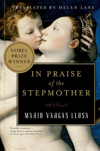 In Praise Of The Stepmother by Mario Vargas Llosa