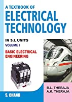 Textbook of Electrical Technology: Part 1: Basic Electrical Engineering (Pt. 1) [Jun 01, 2006] Therja, B. K. and Therja, A. K.