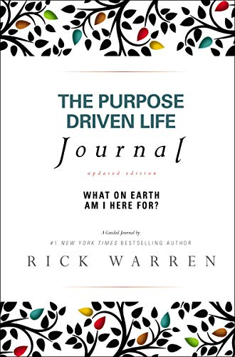 - The Purpose Driven Life Journal: What on Earth Am I Here For?