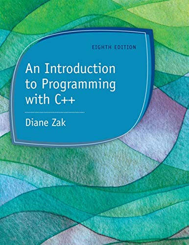 An Introduction to Programming with C++ by Cengage Learning
