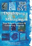 Developing and Managing Your School Guidance and Counseling Program, Norman C. Gysbers and Patricia Henderson, 1556203128