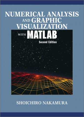 Numerical Analysis and Graphic Visualization with MATLAB (2nd Edition)