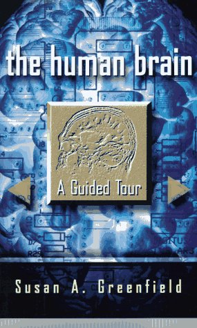 The Human Brain: A Guided Tour (Science Masters Series)