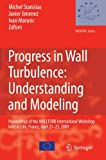 Progress in Wall Turbulence: Understanding and Modeling, , 9400733992