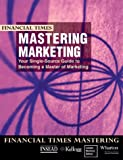 img - for FT Mastering Marketing: your single source guide to becoming a master of marketing book / textbook / text book
