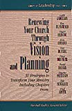 img - for Renewing Your Church Through Vision and Planning: 30 Strategies to Transform Your Ministry (The Library of Leadership Development, Vol 2) book / textbook / text book