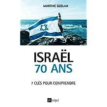 Israël 70 ans - 7 clés pour comprendre