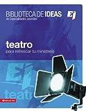 Teatro Para Refrescar Tu Ministerio: Biblioteca De Ideas (Spanish Edition)