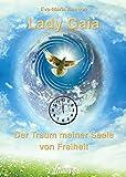 Lady Gaia - Der Traum meiner Seele von Freiheit