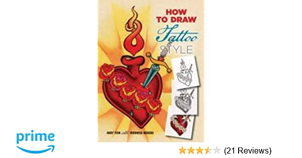 71aca82f6 How to Draw Tattoo Style: Andy Fish, Veronica Hebard: 0800759796786: Amazon.com:  Books
