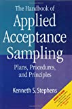 The Handbook of Applied Acceptance Sampling, Kenneth S. Stephens, 0873894758