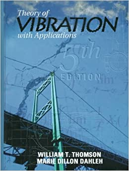 mechanical vibrations author william tyrrell thomson pdf