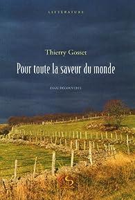 Pour toute la saveur du monde par Thierry Gosset