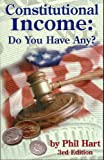 Constitutional Income : Do You Have Any?, Hart, Phil, 0971188033