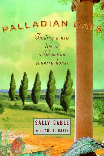 Palladian Days: Finding a New Life in a Venetian Country House pdf epub