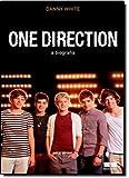 One Direction. A Biografia