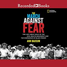 The March Against Fear: The Last Great Walk of the Civil Rights Movement and the Emergence of Black Power Audiobook by Ann Bausum Narrated by Karen Chilton
