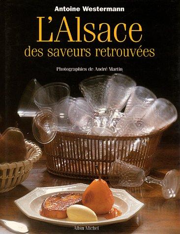 Alsace Des Saveurs Retrouvees (L') (Cuisine - Gastronomie - Vin) (French Edition)