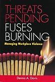 Threats Pending, Fuses Burning, Dennis A. Davis, 0891061029