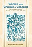 img - for Women in the Crucible of Conquest: The Gendered Genesis of Spanish American Society, 1500-1600 (Di logos Series) book / textbook / text book