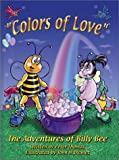 Colors of Love (The Adventures of Billy Bee)