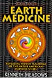 Earth Medicine: Revealing Hidden Treasures of the Native American Medicine Wheel – a Shamanic Way to Self-discovery (Earth Quest)