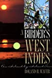 Front cover for the book A Birder's West Indies by Roland H. Wauer