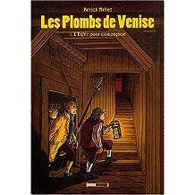 Plombs de Venise (Les), t. 01