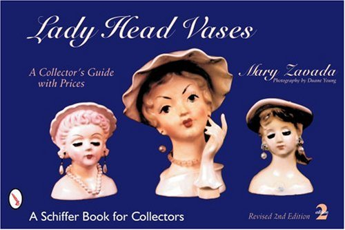 Lady Head Vases: A Collector's Guide with Prices (Schiffer Book for Collectors)