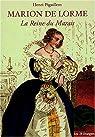 Marion de Lorme : La Reine du marais par Pigaillem