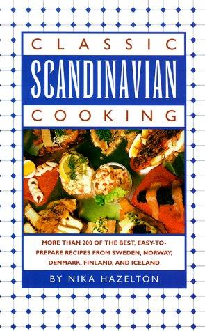 Classic Scandinavian Cooking by Nika Standen Hazelton