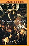 img - for The Guardian of Mercy: How an Extraordinary Painting by Caravaggio Changed an Ordinary Life Today book / textbook / text book