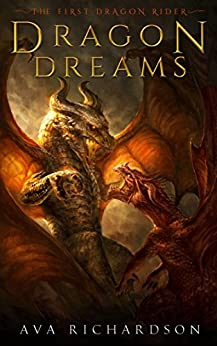 Dragon Dreams (The First Dragon Rider Book 2) by [Richardson, Ava]