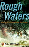 Rough Waters, S. L. Rottman and S. Rottman, 0613286278