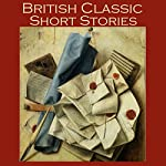 British Classic Short Stories | Hugh Walpole,Thomas Hardy,Virginia Woolf,D. H. Lawrence,John Galsworthy,Richard Middleton,Eleanor Smith