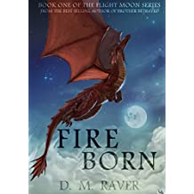Fire Born (Flight Moon Series Book 1)