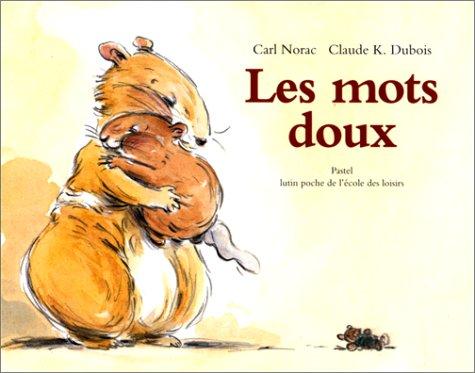 Les mots doux Poche – 10 juin 1998 Claude K. Dubois Carl Norac L'Ecole des loisirs 2211048803