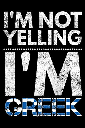 I'm not yelling I'm Greek: Notebook (Journal, Diary) for Greeks who love sarcasm | 120 lined pages to write in by Humor Vibes