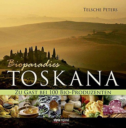 Bioparadies Toskana: Zu Gast bei 100 Bio-Produzenten