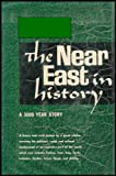 img - for The Near East in History: a 5000 Year Story book / textbook / text book