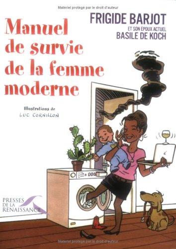 Manuel de survie de la femme moderne Manuel de survie de la femme moderne