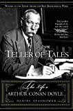 img - for Teller of Tales: The Life of Arthur Conan Doyle book / textbook / text book