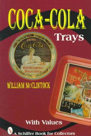 Coca-Cola Trays (Schiffer Book for (Coca Cola Advertising Tray)